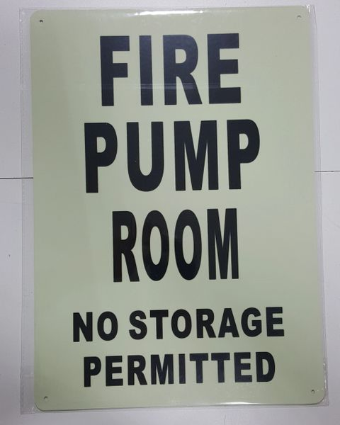 FIRE PUMP ROOM NO STORAGE PERMITTED SIGN - PHOTOLUMINESCENT GLOW IN THE DARK SIGN (PHOTOLUMINESCENT ALUMINUM SIGNS 14X10)