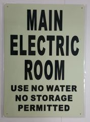 MAIN ELECTRIC ROOM USE NO WATER NO STORAGE PERMITTED SIGN - PHOTOLUMINESCENT GLOW IN THE DARK SIGN (PHOTOLUMINESCENT ALUMINUM SIGNS 14X10)