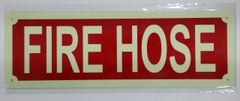 FIRE HOSE SIGN - PHOTOLUMINESCENT GLOW IN THE DARK SIGN (PHOTOLUMINESCENT ALUMINUM SIGNS 4X12)