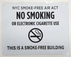 "NYC Smoke free Act Sign ""No Smoking or Electric cigarette Use"" - THIS IS A SMOKE FREE BUILDING ( 8.5x11, White)"