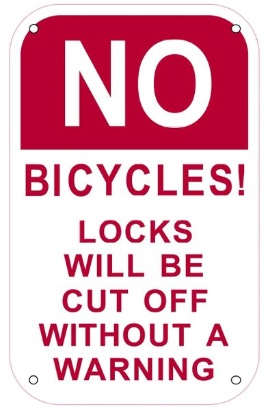 NO BICYCLES LOCKS WILL BE CUT OFF WITHOUT A WARNING SIGN- WHITE BACKGROUND (ALUMINUM SIGNS 8X5)