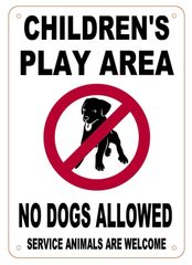 CHILDREN'S PLAY AREA SIGN- NO DOGS ALLOWED SERVICE ANIMALS ARE WELCOME SIGN- WHITE BACKGROUND (ALUMINUM SIGNS 10X7)