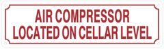 AIR COMPRESSOR LOCATED ON CELLAR LEVEL SIGN (REFLECTIVE ALUMINUM SIGNS 3.5X12)