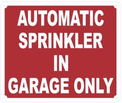 AUTOMATIC SPRINKLER IN GARAGE ONLY SIGN- RED BACKGROUND (REFLECTIVE ALUMINUM SIGNS 10X12,RED)
