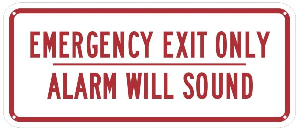 EMERGENCY EXIT ONLY ALARM WILL SOUND SIGN (ALUMINUM SIGNS 6X14)