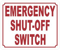 EMERGENCY SHUT-OFF SWITCH SIGN (ALUMINUM SIGNS 10X12)