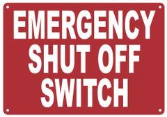 EMERGENCY SHUT OFF SWITCH SIGN (ALUMINUM SIGNS 7X10)