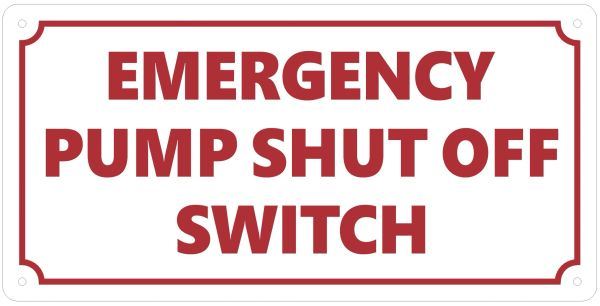 EMERGENCY PUMP SHUT OFF SWITCH SIGN (ALUMINUM SIGNS 6X12)