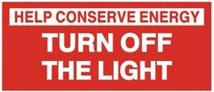 HELP CONSERVE ENERGY TURN OFF THE LIGHT SIGN (ALUMINUM SIGNS 1.5X3.5)