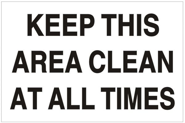 KEEP THIS AREA CLEAN AT ALL TIMES SIGN (ALUMINUM SIGNS 4X6)