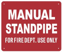 MANUAL STANDPIPE FOR FIRE DEPARTMENT USE ONLY SIGN (ALUMINUM SIGNS 10X12)
