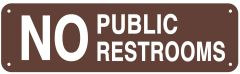 NO PUBLIC RESTROOMS SIGN (ALUMINUM SIGNS 3.5 X 12)
