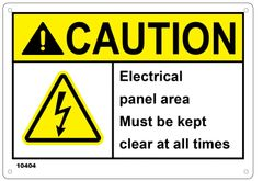 Caution Electrical panel area must be kept clear at all times SIGN an OSHA Regulations Sign