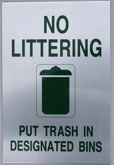 NO LITTERING PUT TRASH IN DESIGNATED BINS SIGN (ALUMINUM SIGNS 9X6)