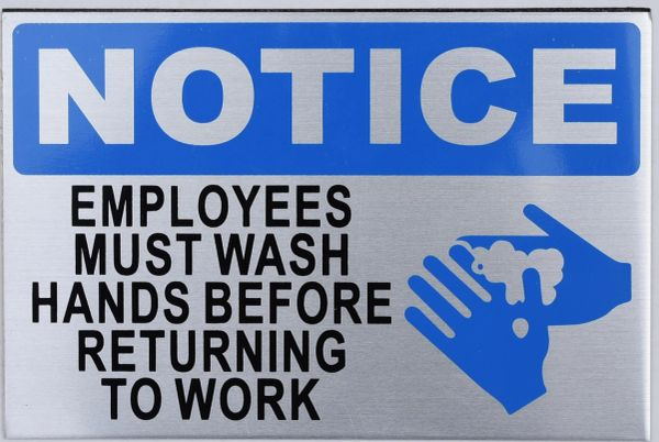 EMPLOYEES MUST WASH HANDS BEFORE RETURNING TO WORK SIGN - BRUSHED ALUMINUM (ALUMINUM SIGNS 4X6)