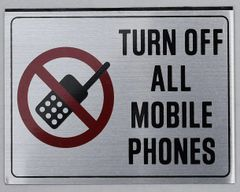 TURN OFF ALL MOBILE PHONES SIGN (ALUMINUM SIGNS 3X4)