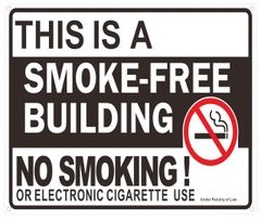 THIS IS A SMOKE FREE BUILDING NO SMOKING OR ELECTRONIC CIGARETTE USE UNDER PENALTY OF LAW SIGN (ALUMINUM SIGNS 10 X 12)