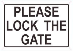 LOCK THE GATE SIGN- WHITE ALUMINUM (ALUMINUM SIGNS 7X10)