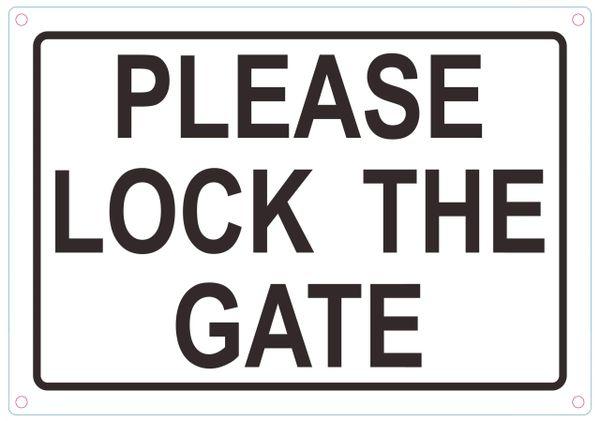 LOCK THE GATE SIGN- WHITE ALUMINUM (ALUMINUM SIGNS 7X10)