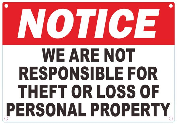 WE ARE NOT RESPONSIBLE FOR THEFT OR LOSS OF PERSONAL PROPERTY SIGN (ALUMINUM SIGNS 7X10)