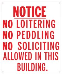 NO LOITERING NO PEDDLING NO SOLICITING SIGN (ALUMINUM SIGNS 10 X 12)