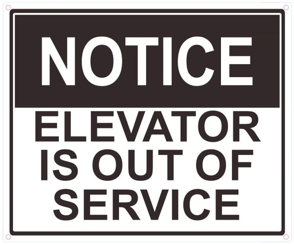 NOTICE ELEVATOR IS OUT OF SERVICE SIGN ()ALUMINUM SIGNS 10X12)