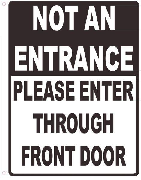 NOT AN ENTRANCE PLEASE ENTER THROUGH FRONT DOOR SIGN (ALUMINUM SIGNS 12 X 10)