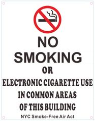 NO SMOKING OR ELECTRONIC CIGARETTE USE IN COMMON AREAS OF THIS BUILDING SIGN (ALUMINUM SIGNS 11X8.5 )