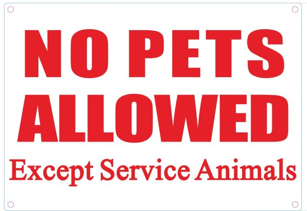 NO PETS ALLOWED EXCEPT SERVICE ANIMALS SIGN (ALUMINUM SIGNS 7X10)