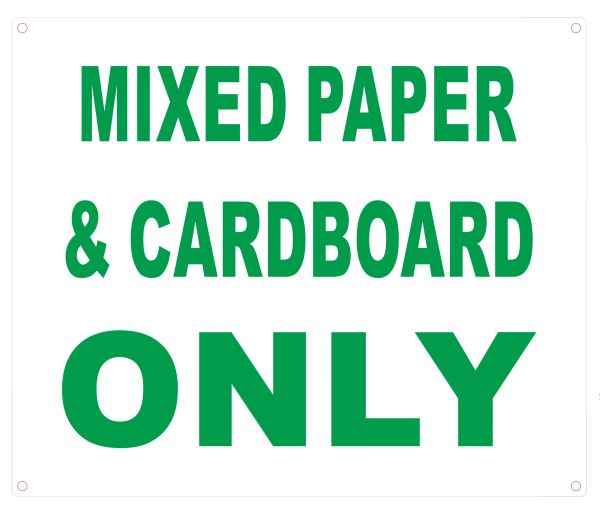 MIXED PAPER AND CARDBOARD ONLY SIGN (ALUMINUM SIGNS 10X12)
