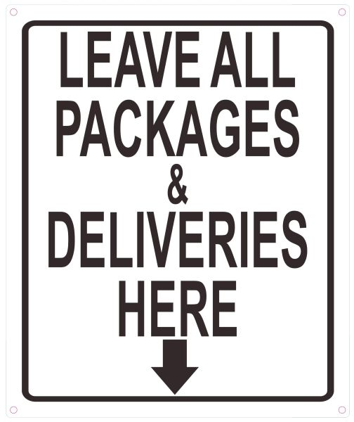 LEAVE ALL PACKAGES AND DELIVERIES HERE SIGN (ALUMINUM SIGNS 12X10)