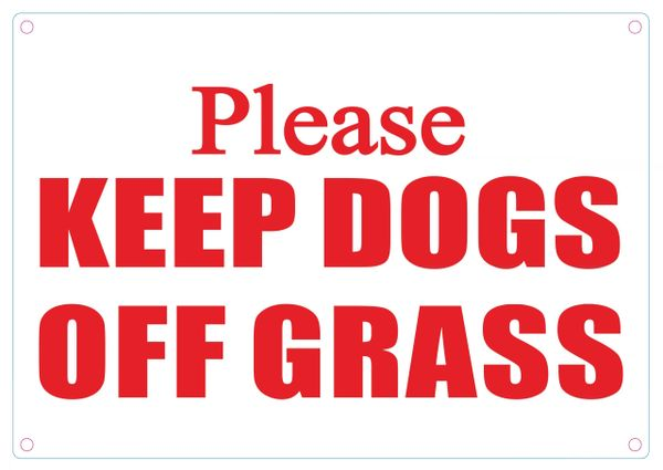 PLEASE KEEP DOGS OFF GRASS SIGN (ALUMINUM SIGNS 7X10)