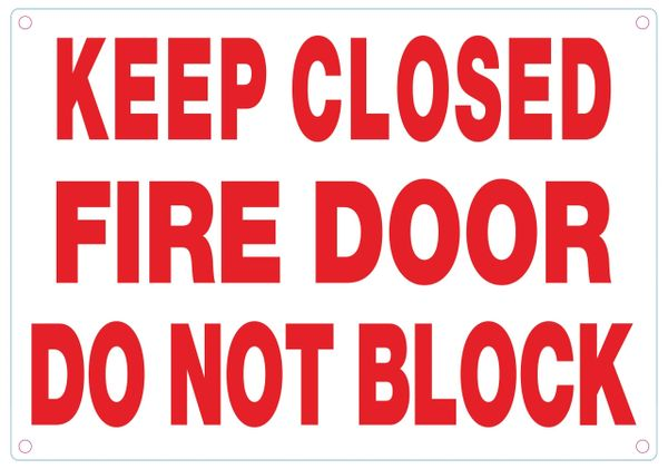 KEEP CLOSED FIRE DOOR DO NOT BLOCK SIGN (ALUMINUM SIGNS 7X10)