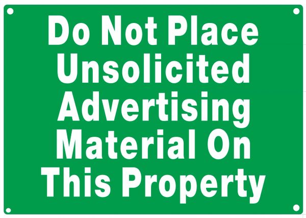 DO NOT PLACE UNSOLICITED ADVERTISING MATERIAL ON THIS PROPERTY SIGN- GREEN BACKGROUND (ALUMINUM SIGNS 7X10)