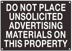 DO NOT PLACE UNSOLICITED ADVERTISING MATERIAL ON THIS PROPERTY SIGN- BLACK BACKGROUND (ALUMINUM SIGNS 7X10)