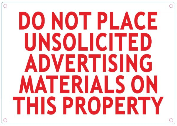 DO NOT PLACE UNSOLICITED ADVERTISING MATERIAL ON THIS PROPERTY SIGN- WHITE BACKGROUND (ALUMINUM SIGNS 7X10)