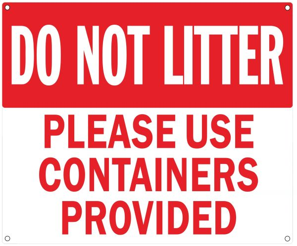 DO NOT LITTER PLEASE USE CONTAINERS PROVIDED SIGN (ALUMINUM SIGNS 10X12)