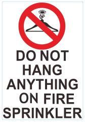 DO NOT HANG ANYTHING ON FIRE SPRINKLERS SIGN (ALUMINUM SIGNS 8X5.5)