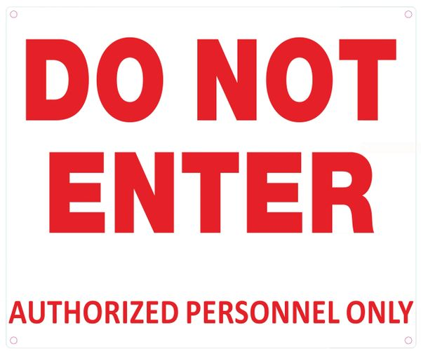 DO NOT ENTER AUTHORIZED PERSONNEL ONLY SIGN (ALUMINUM SIGNS 10X12)