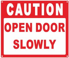 CAUTION OPEN DOOR SLOWLY SIGN (ALUMINUM SIGNS 10X12)