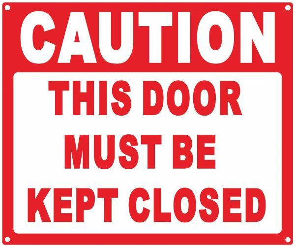 CAUTION THIS DOOR MUST BE KEPT CLOSED SIGN (ALUMINUM SIGNS 10X12)