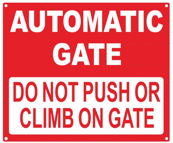 AUTOMATIC GATE DO NOT PUSH OR CLIMB ON GATE SIGN (ALUMINUM SIGNS 10X12)
