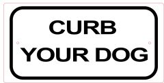 Curb Your Dog Sign (Aluminium)