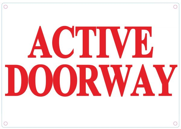 ACTIVE DOORWAY SIGN - WHITE ALUMINUM (ALUMINUM SIGNS 7X10)