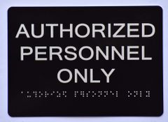AUTHORIZED PERSONNEL ONLY Sign- BLACK- BRAILLE (ALUMINUM SIGNS 5X7)- The Sensation Line