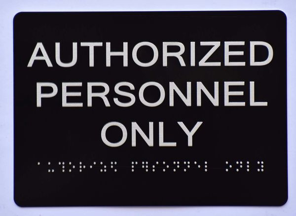 AUTHORIZED PERSONNEL ONLY Sign- BLACK- BRAILLE (ALUMINUM SIGNS 5X7)- The Sensation Line
