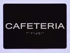CAFETERIA Sign- BLACK- BRAILLE (ALUMINUM SIGNS 5X7)- The Sensation Line