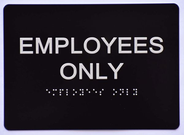 EMPLOYEES ONLY Sign- BLACK- BRAILLE (ALUMINUM SIGNS 5X7)- The Sensation Line