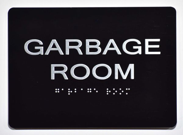 GARBAGE ROOM SIGN- BLACK- BRAILLE (ALUMINUM SIGNS 5X7)- The Sensation Line