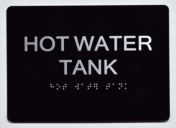 HOT WATER TANK SIGN- BLACK- BRAILLE (ALUMINUM SIGNS 5X7)- The Sensation Line
